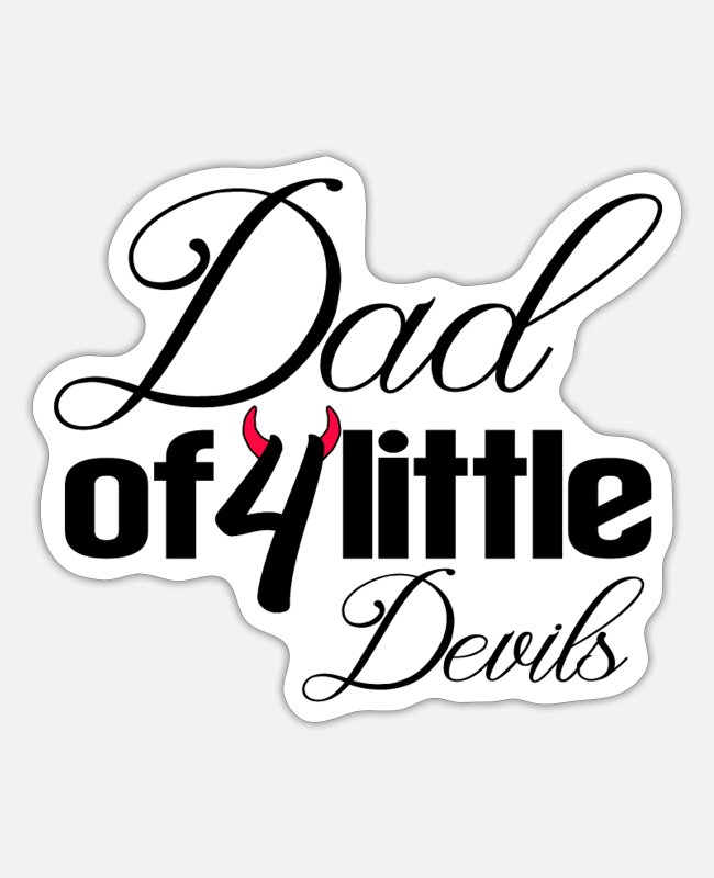 Father's Day Stickers - Dad of 4 little devils, quadruplets - Sticker white mat