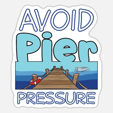 Pier AVOID PIER PRESSURE - Sticker