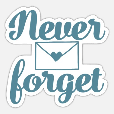 Never Forget Never Forget - Sticker