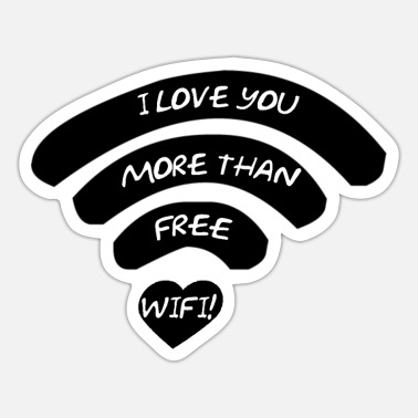 Spreadshirtsale I love you more than free wifi! - Sticker