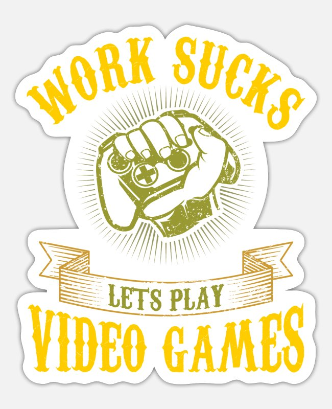 LAN-Party Sticker - Work Sucks Let's Play Video Games - Lustiges Gamer - Sticker Mattweiß