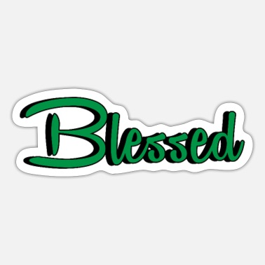 Recognition Blessed - Motivation - Blessing - Recognition - Sticker