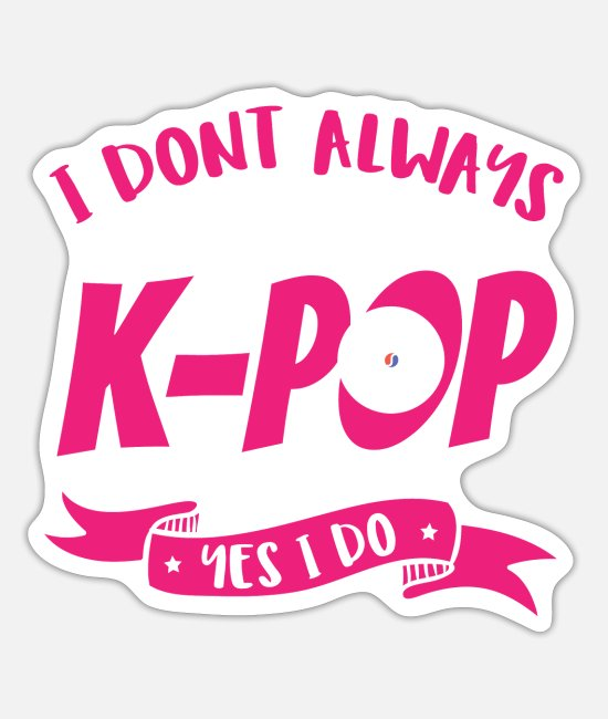 Pop Sticker - K-Pop Music Lover - Always KPop - Sticker Mattweiß