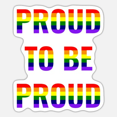 Lgbt Proud LGBT Proud Rainbow Pride Gay Saying - Sticker