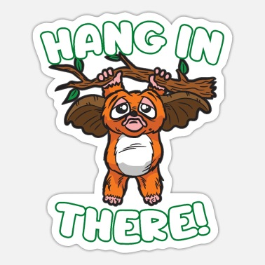 Hang HANG IN THERE - Sticker