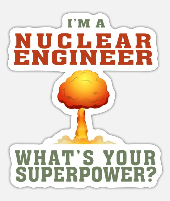 Chernobyl Stickers - Best Nuclear Engineer shirt Funny Quote Superpower - Sticker white mat