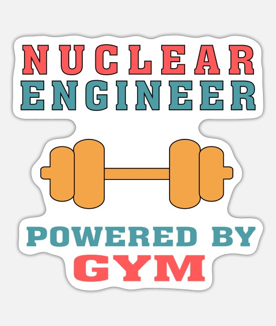 Christmas Stickers - Best Nuclear Engineer Tshirt, Funny Powered By Gym - Sticker white mat