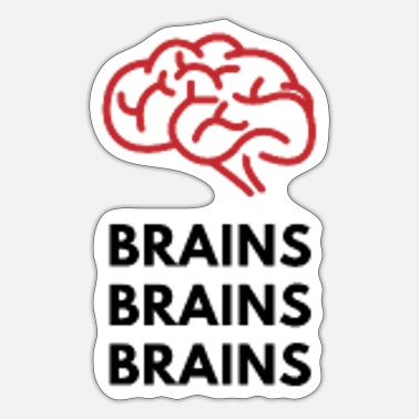 Brain Brain | Brains Brains Brains - Sticker