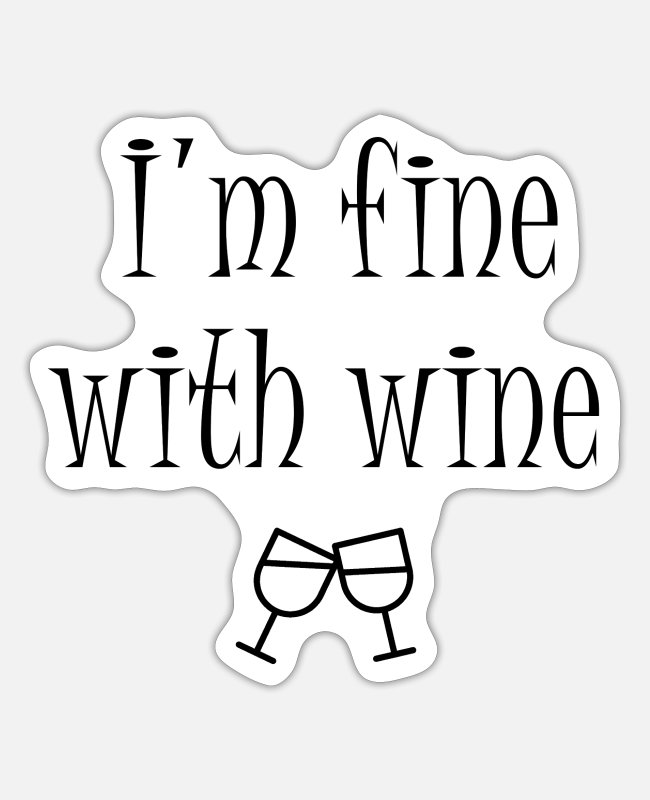 Christmas Stickers - I'm fine with wine | Wine - Sticker white matte