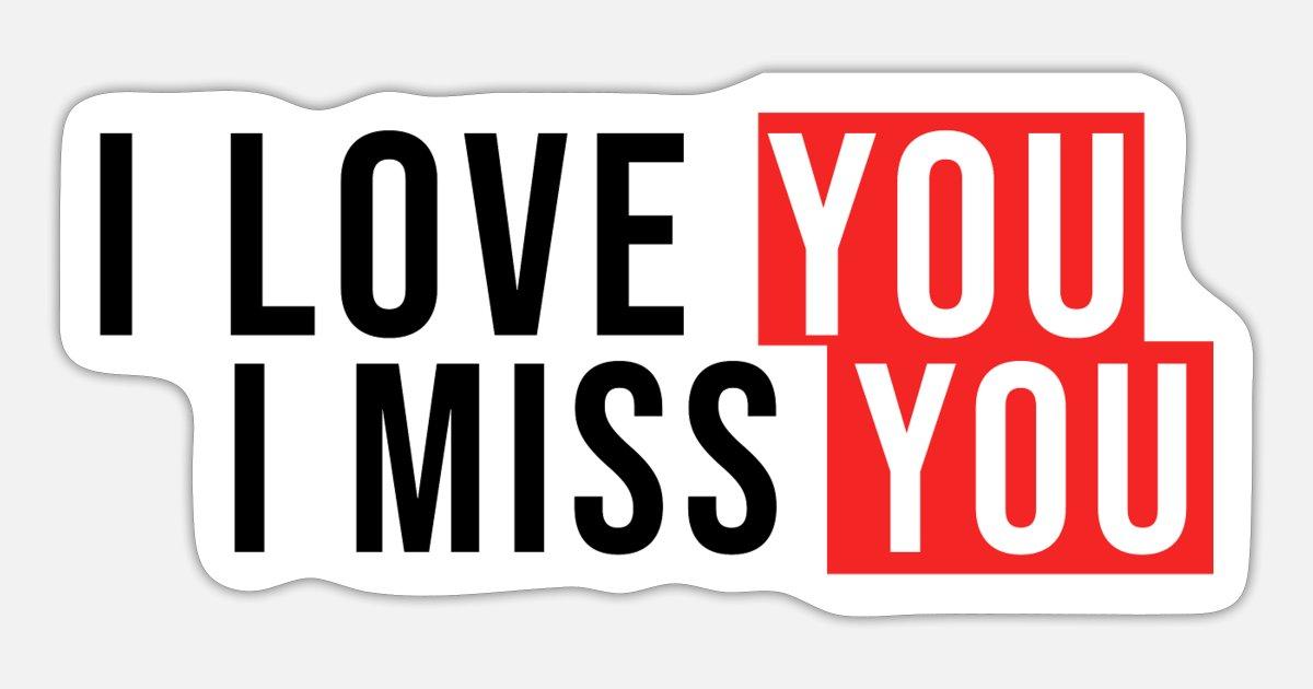 Ich liebe dich und vermisse dich