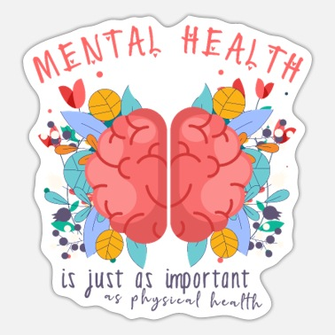 Mental Health Mental & Physical Health - Sticker