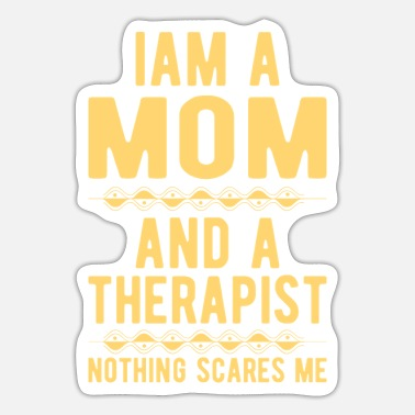 Suicidal Counselor Therapist Mom Therapist: Iam a Mom and a Therapist - Sticker