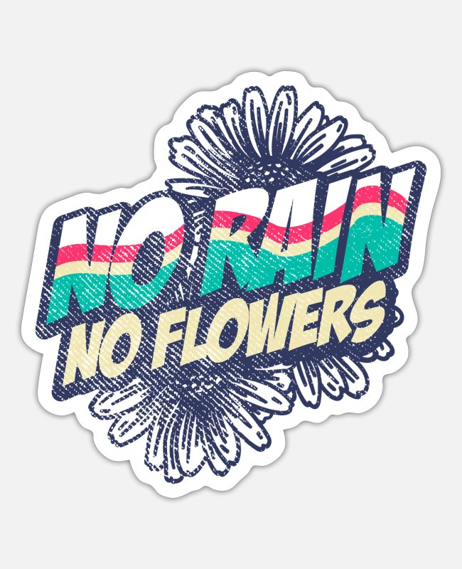 Nature Stickers - No rain, no flowers - Sticker white matte