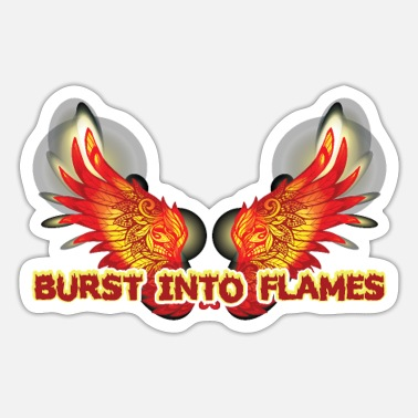 Burst Burst Into Flames - Sticker