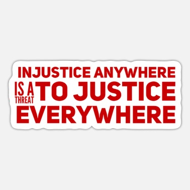 Injustice Injustice everywhere - Sticker