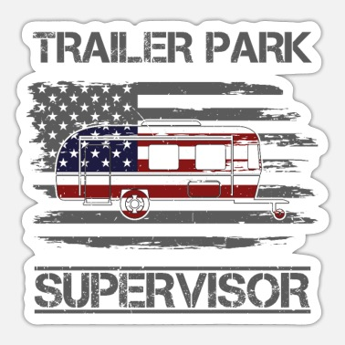 Trailer Trash Trailer Park Supervisor USA - Sticker