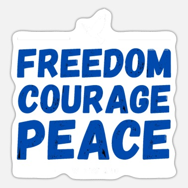 Freedom Peace Freedom Peace Resistance Courage - Sticker