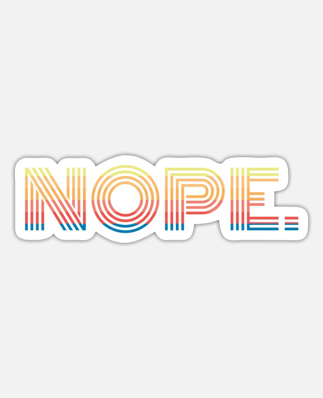 Arbeit Sticker - Nope, Not Today. - Sticker Mattweiß