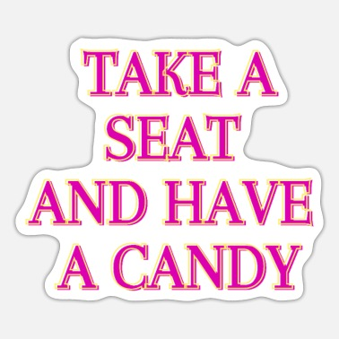 And Have take a and have a candy - Sticker