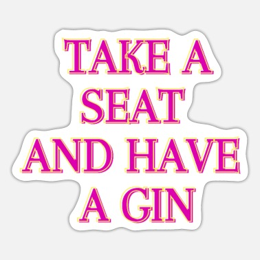 And Have take a and have a gin - Sticker
