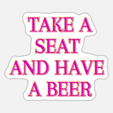 And Have take a and have a beer - Sticker