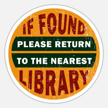 Library Funny saying for libraries - library - Sticker