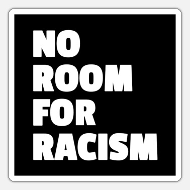 No Room For Racism Sticker - Sticker