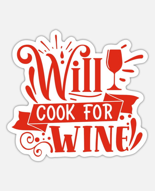 Vine Stickers - Wine - Will cook for wine - Gift for Wine Lovers - Sticker white matte