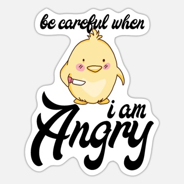Provokation Be carefull when i am angry - Sticker