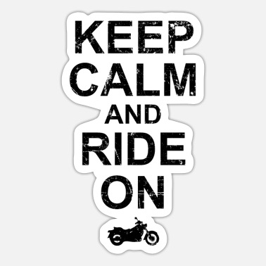 Keep Calm And Ride On - Motorcycle - Sticker