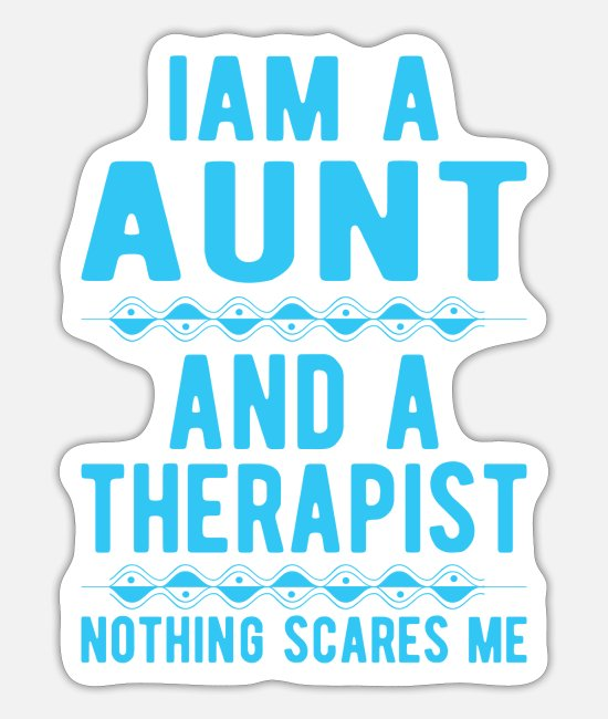 Mental Health Stickers - Aunt Therapist: Iam a Aunt and a Therapist - Sticker white mat