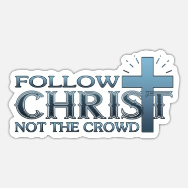 Christ-follower Jesus Christ Facemask Follow Christ Not The Crowd - Sticker
