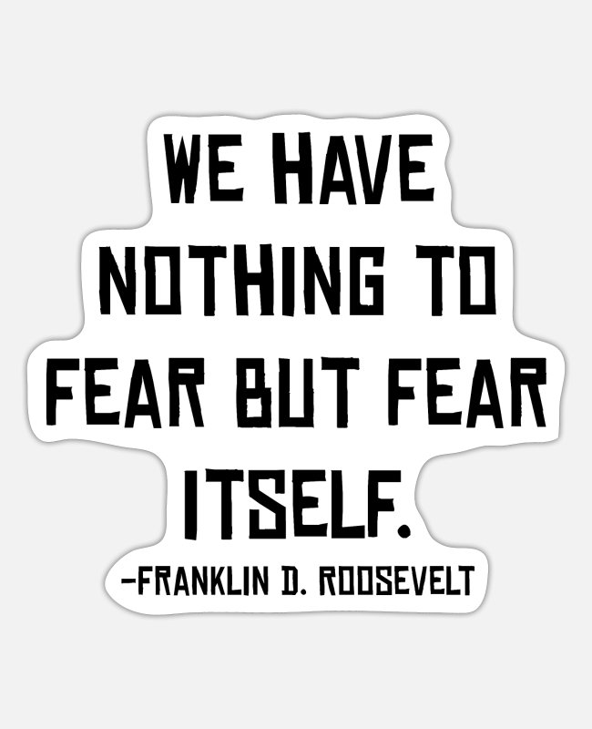 Fighter Stickers - Fear Itself, Franklin D. Roosevelt, Quote light - Sticker white matte