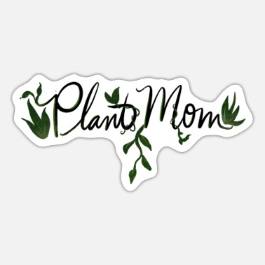 Plant-grounds plant mom - Sticker