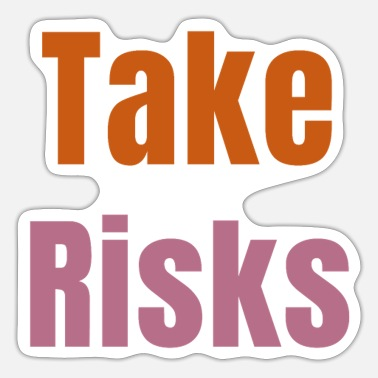 Take Take risks - Sticker