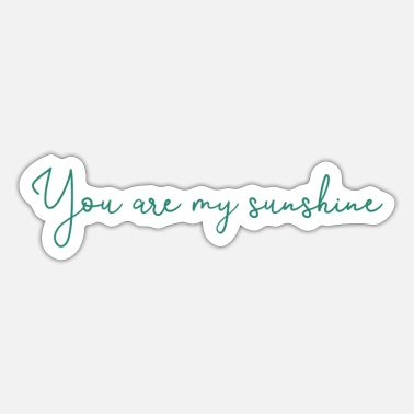 Sun You are my sunshine, saying, text, sun, vintage - Sticker