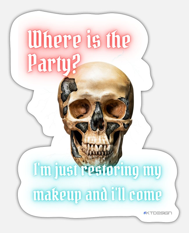 Skull And Crossbones Stickers - Where is the Party - Sticker white mat