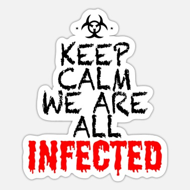 Infection KEEP CALM INFECTED INFECTED - Sticker