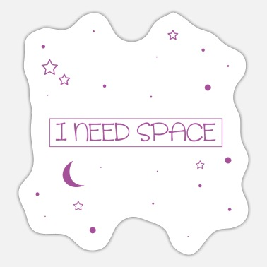 I need space - Sticker