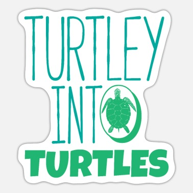 Turtle Turtle saying | Turtle turtles turtles - Sticker
