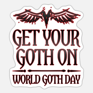 Goth Goth Gift Get Your Goth On World Goth Day - Sticker