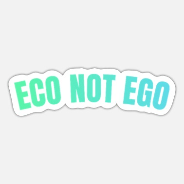 Eco Eco, niet ego - Sticker