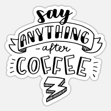 Luloveshandmade - Say Anything After Coffee - Sticker
