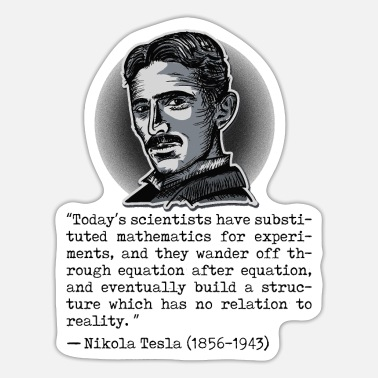 Tension 020 Quote Nikola Tesla today's scientists - Sticker