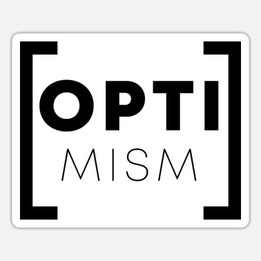 Optimism optimism - Sticker