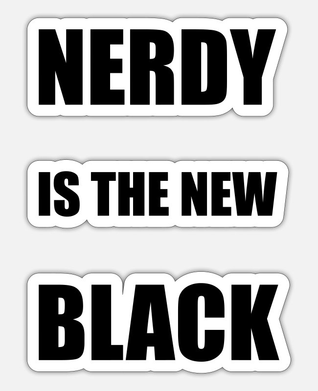"Inspiration Stickers - Nerdy design ""NERDY is the new BLACK"", 3 lines - Sticker white mat"