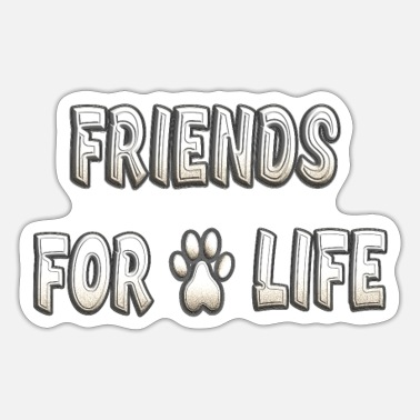 Friends Hundepfote Friends for life Geschenk - Sticker