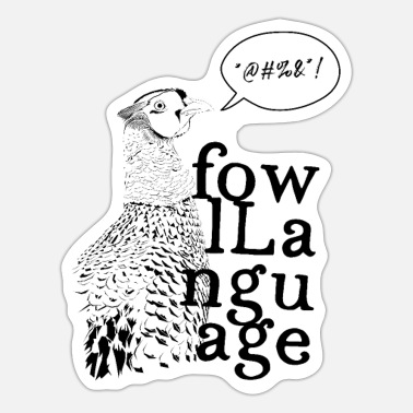 Rude Fowl Language VI - Sticker