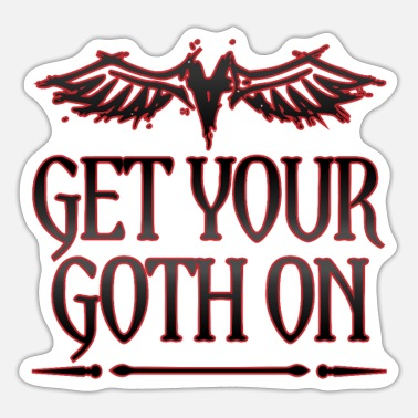 Goth Goth Gift Get Your Goth On Goth - Sticker