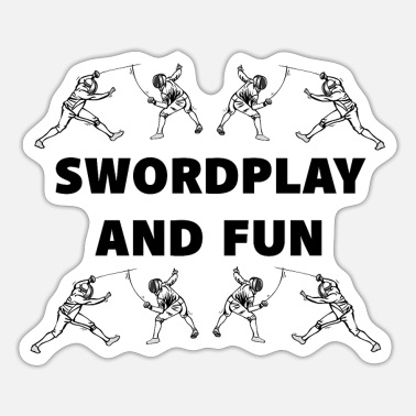 Historical Fencing SWORDPLAY AND FUN, fencing, fencer, foil, - Sticker